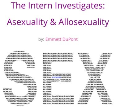 Read this week's Intern Investigation! Asexuality & Allosexuality.